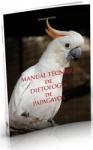 MANUAL TÉCNICO DE DIETOLOGIA DE PAPAGAYOS 2°edicion